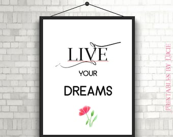 Live Your Dreams Quote Print, Printable art wall decor, Quote - digital download - Printable