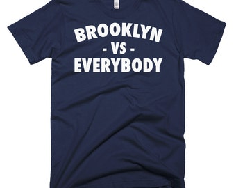 Brooklyn Vs Everybody, Brooklyn Shirt, Brooklyn Apparel, Everybody Shirts, Vs Everybody Shirt, Vs Everybody T Shirt, Nets, Vs Everybody