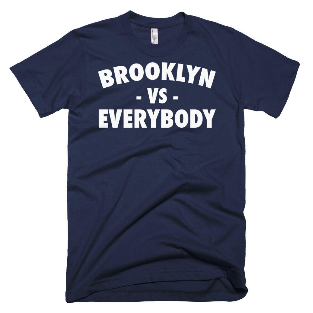 Brooklyn vs everybody brooklyn shirt brooklyn apparel for T shirt printing brooklyn