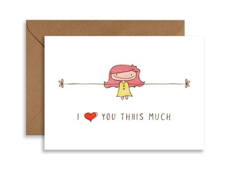 "Valentines greeting card, I love you Thiiis Much, cute gift for him, 5""x7"" printable card, girl hand drawn, greeting card, instant download"