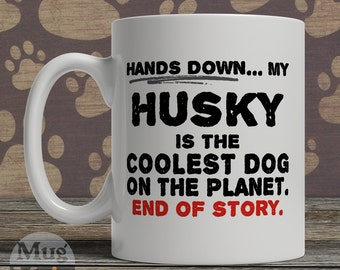 Siberian Husky Mug - My Husky Is The Coolest Dog On The Planet - Funny Coffee Mug For Dog Lovers