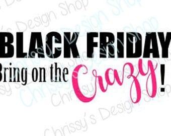black friday svg / shopping svg / crazy black friday svg / thanksgiving svg / black friday clip art / vinyl crafting / shopping clip art