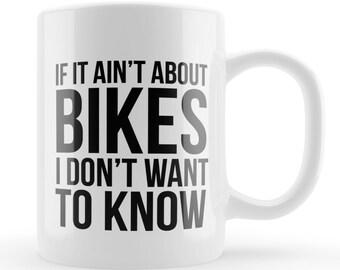 If it ain't about Bikes Mug, Motorbike lovers mug, bike lovers gift, bike birthday present, unique motor bike gift, UK