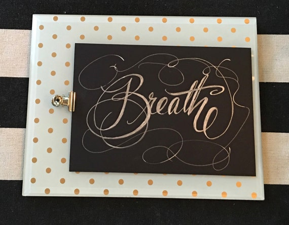 "Custom Calligraphy ""BREATHE"" Silver Ink Chalkboard Art Print / Heavyweight Chalkboard Paper and Chalk Pen / Frameable /"