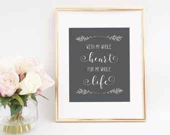With My Whole Heart For My Whole Life Digital Print, Grey and White, Digital Download, Wall Art, Home Decor, Wall Decor