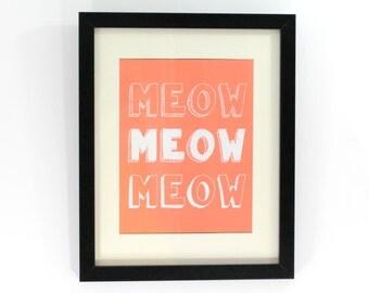 Meow Meow Meow Art Print