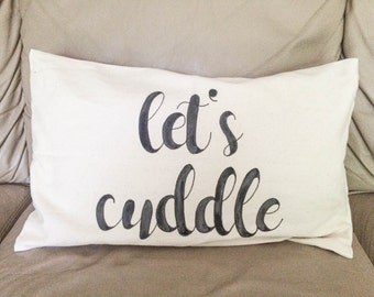 Let's Cuddle Pillow Case