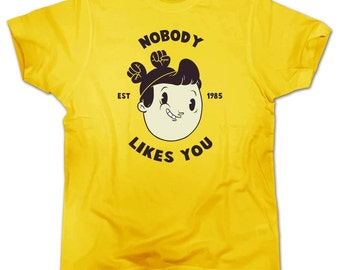 T-shirt NOBODY LIKES YOU