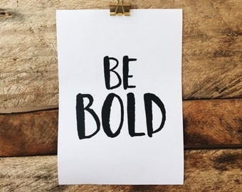 "INSTANT DOWNLOAD: ""Be Bold"" 5x7, 8x10"