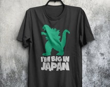 I'm Big In Japan Godzilla Parody Humour Funny Retro Japanese Sci Fi  Monster Adults Mens & Women's T-shirt Top Tee Shirt All Sizes Colours