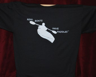 """Kayaking T-Shirt """"Real Boats Have Paddles"""""""