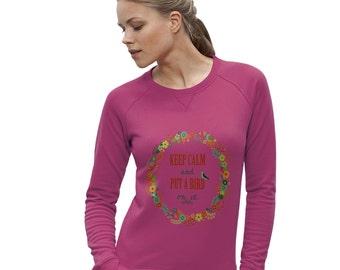 Women's Keep Calm And Put A Bird On It Sweatshirt