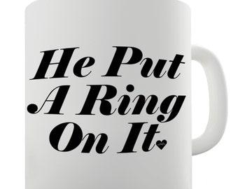 He Put A Ring On It Ceramic Mug