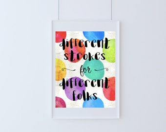 Different Strokes for Different Folks - Digital Print - Poster - Instant Download - Printable - Wall Art