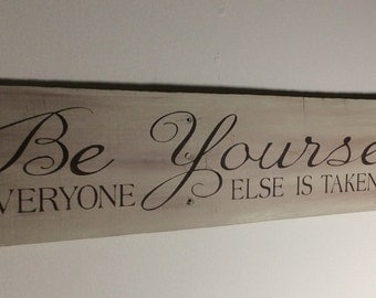 Be yourself everyone else is taken rustic sign, cottage decor, family room decor, inspirational quote, Lakehouse decor,