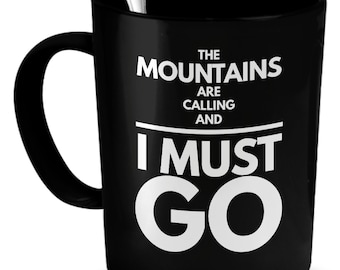 Camp Coffee Mugs - The Mountains Are Calling And I Must Go - Camping Mugs