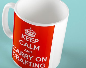 Keep Calm And Carry On Crafting Mug, Crafters, Crafting Cup