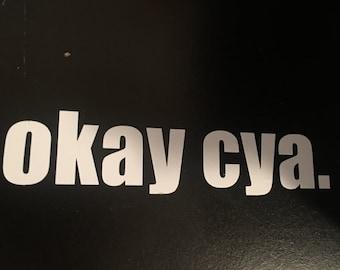 okay cya. stickers