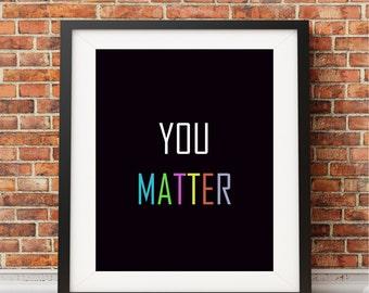 YOU Matter, Digital print, Printable art, Wall decor, Gift