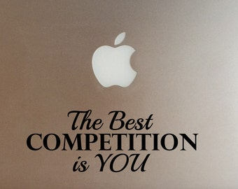 Laptop Decal - Best Competition is YOU | Positive Computer art | Motivational Inspirational Quote Sticker | Mac Book Decal | Apple MacBook