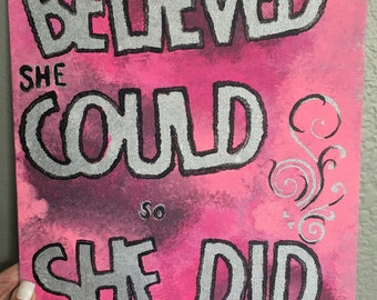 "Painting Art ""She Believed She Could So She Did"""
