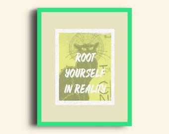 Reality rules! Root yourself in reality poster print. Motivation. Inspiration. Home decor. Office decor. Rules to live by.