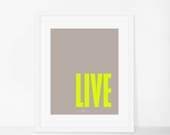 """The """"Just LIVE"""" print in neon yellow text. Art/Digital Art/Typography/Wall Art/Gifts"""
