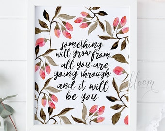 Printable - Something Will Grow, Floral Wall Art, inspirational quote