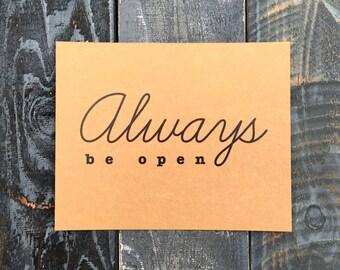 Always be open, Print