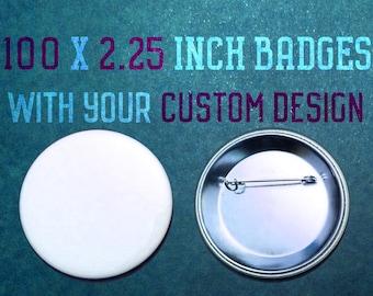 100 x 2.25 Inch Custom Badges