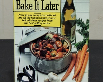 Make It Now, Bake It Later - Barbara Goodfellow, Cookbook, Make Ahead Dishes, Vintage Cookbook