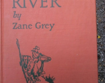 First Edition Forlorn River by Zane Grey