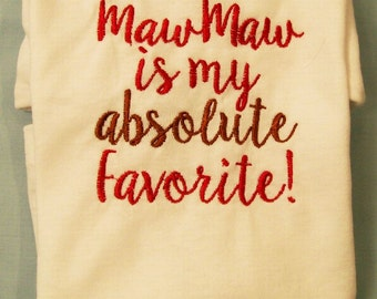 Kids Tee Shirt, Maw Maw, My Absolute Favorite , Embroidered, Kids Clothing, gift for Kids, handmade in the USA, #22