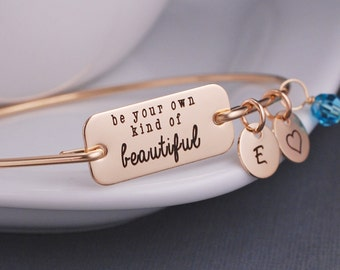 Be your own kind of Beautiful, Inspirational Bangle Bracelet, Motivational Jewelry, Custom Bracelet, Self Confidence Gift