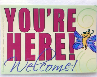 """You're Here, WELCOME, 5""""x7"""" Laminated Spring Butterfly Front Door Sign"""