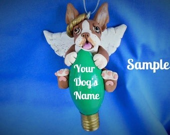 Brown / Chocolate & White Boston Terrier ANGEL Dog Christmas Light Bulb Ornament Sally's Bits of Clay Personalized FREE with your dog's name