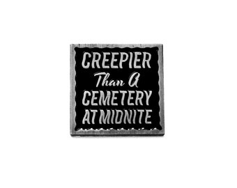 "Creepier Than A Cemetery At Midnite Enamel Pin - 1"" Creepy Lapel Pin, Midnight Spookshow, Horror"