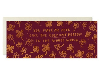 You Make Me Feel Like The Luckiest Person In The Whole World Copper Foil Card