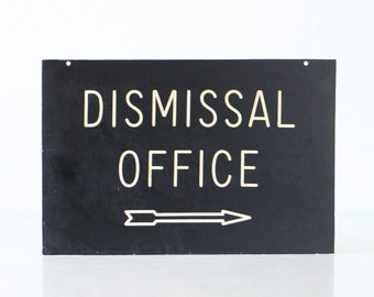 Vintage Dismissal Office Sign, School Sign
