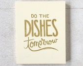 Do the Dishes Tomorrow 8 x 10 print