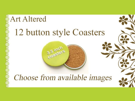 """Your Choice - 12 Coasters - choose from available images 3.5"""" party favors stocking stuffers shower office gifts hostess housewarming flair"""