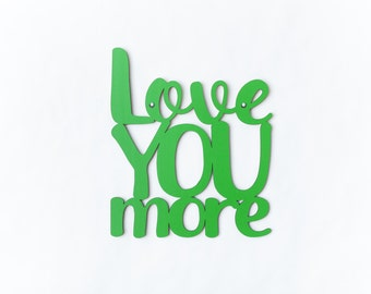 Love You More sign quote