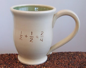 Funny Mug - Incorrect Math Mug - Gag Gift - Large Coffee Mug Teacher Gift 14 oz Stoneware Pottery