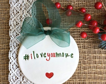 Hashtag I Love You More Christmas Ornament