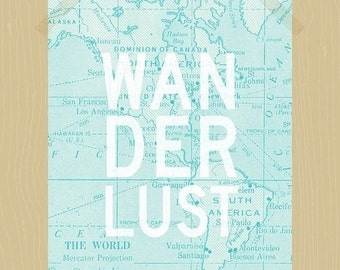 Printable Wanderlust 8 x 10 Travel Quote Travel Printable Wanderlust Quote Have Adventures See the World Map Explore Aqua Blue Wall Art