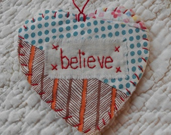 Wordz From the Heart Snippet Ornament - BELIEVE - Stitched From Recycled Vintage Quilt Piece
