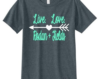 Rodan & Fields Shirt - Live Love R + F T-Shirt