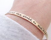 She Believed She Could Bracelet  - Golden brass cuff bracelet  - hand stamped jewelry - skinny cuff - stacking bracelets
