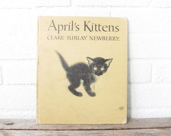 April's Kittens by Clare Turlay Newberry - Vintage Hardcover Children's Book - Cat Book - Cat Portfolio - Cat Lovers - 1940