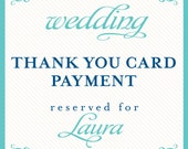 thank you card payment reserved for: Laura